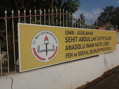 İzmir - Güzelbahçe Şehit Abdullah Tayyip Olçok Anadolu İmam Hatip Lisesi Fen ve Sosyal Bilimler Proje Okulu